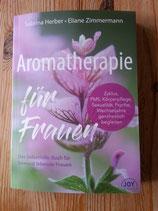 Aromatherapie für Frauen - von Sabrina Herber/Eliane Zimmermann