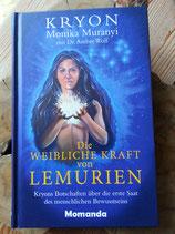 Die weibliche Kraft von Lemurien - von Lee Carroll - Kryon, Monika Muranyi, Dr. Amber Wolf