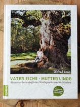 VATER EICHE - MUTTER LINDE (mit CD) - von Alfred Zenz