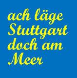 ach läge stuttgart...(blau)