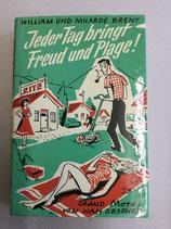 Brent William und Milarde, Jeder Tag bringt Feud und Plage - Grand Motel von nah gesehen (antiquarisch)