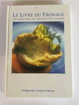 Le Livre du Fromage - 100 Recettes de spécialités Suisses (antiquarisch)