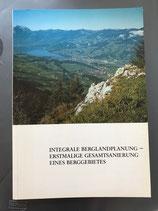Integrale Berglandplanung - erstmalige Gesamtsanierung eines Berggebietes - zum 25 jährigen Bestehen der Gesamtsanierung der Wildbäche westlich des Sarnersees (antiquarisch)