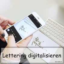 Lettering digitalisieren - mit Snapseed oder Photoshop