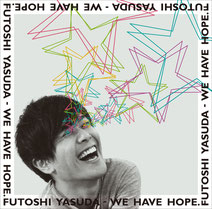 安田 太 2nd album [WE HAVE HOPE.]