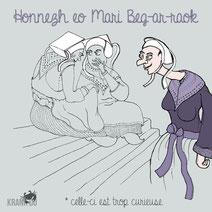 expression bretonne : Honnezh eo Mari Beg-ar-raok > celle-ci est une Marie Tête-en-avant > elle est indiscrète et excessivement curieuse citation bretagne dessin image illustration graphiste brest illustrateur finistère