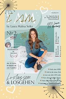 """""""I AM"""" Magazin von Laura Seiler Intrview: Glück ist eine Entscheidung #Glück"""