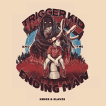 Trigger Kid & the Ending Man - Kings & Slaves