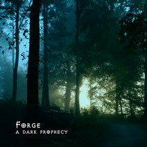 FORGE - A Dark Prophecy - Maxi Single 2 Tracks