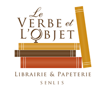 Le Verbe et l'Objet - Librairie & Papeterie - Senlis