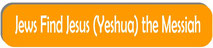 jews find jewish messiah yeshua jesus