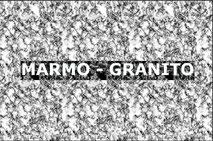 MARMO - GRANITO