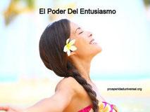 PENSAMIENTO POSITIVO -EL PODER DEL PENSAMIENTO POSITIVO - EL PODER DEL ENTUSIASMO- PROSPERIDAD UNIVERSAL -
