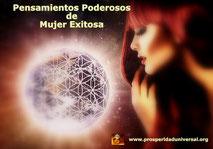 PENSAMIENTOS PODEROSOS  DE MUJER EXITOSA  - PROSPERIDAD UNIVERSAL -www.orisoerudaduniversal.org