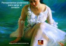 PENSAMIENTOS PODEROSOS PARA SANAR EL CORAZÓN - PROSPERIDAD UNIVERSAL - www.prosperidaduniversal.org
