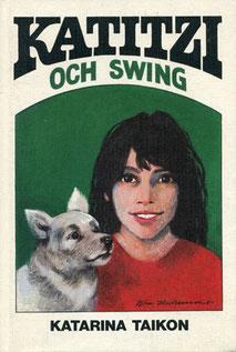 Katitzi och Swing 1981, 100 S., Förlag Tai-Lang, 14,8 x 21,5 cm
