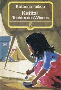 Katitzi Tochter des Windes, übersetzt von Dr. Gerda Neumann, Illustration: Hanns und Maria Mannhart, Verlag Hermann Schaffstein, 148 Seiten