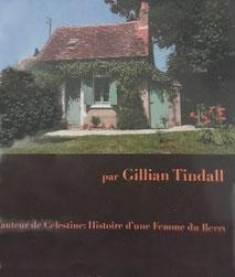 La petite Maison à Chassignolles, Gillian Tindall
