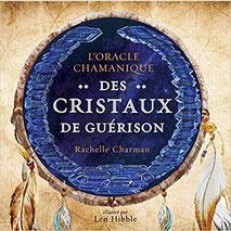L'oracle chamanique des cristaux de guérison, Pierres de Lumière, tarots, lithothérpie, bien-être, ésotérisme