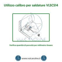Calibro per saldature - Verifica quantità di porosità per millimetro lineare