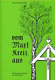 Gedichtband Buch Vom Maxlkreiz aus von Mathilde Voglreiter
