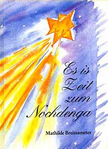 Gedichtband Buch Es is Zeit zum Nochdenga von Mathilde Voglreiter Bad Reichenhall