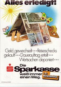 Alles erledigt! Geld gewechselt ... Reiseschecks gekauft ... Dauerauftrag erteilt ... Wertsachen deponiert Die Sparkasse weiß immer einen Weg, Staatspreis für Werbung 1976 (Plakat 83x60).
