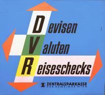 Devisen, Valuten, Reiseschecks. Zentralsparkasse (Textplakat 37 x 32 cm von 1960).
