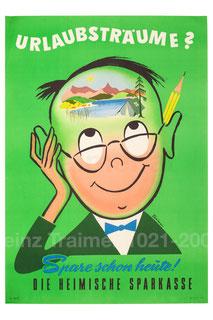 Urlaubsträume? Spare schon heute bei der heimischen Sparkasse. (Urlaubssparen, Plakat 83x60 um 1956).