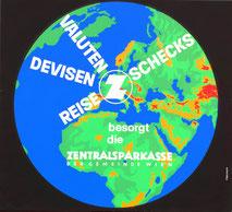 Valuten, Devisen, Reiseschecks besorgt die Zentralsparkasse der Gemeinde Wien. Globus. (Urlaubsplakat 37x32).