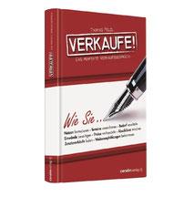Verkaufe! Das perfekte Verkaufsgespräch. - Amazon Bestseller Bücher Verkauf - von Verkaufstrainer Thomas Pelzl, auch als Vorbereitung auf ein Verkaufstraining oder als tägliches Nachschlagewerk für Verkäufer aller Branchen. Umsatzsteigerung als Ergebnis.