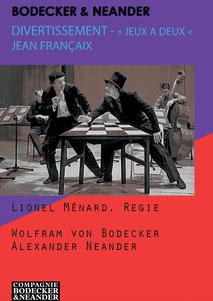 Wolfram von Bodecker, Alexander Neander, Bodecker Neander, Lionel Ménard
