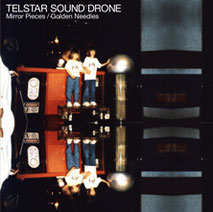 Telstar Sound Drone - Mirror Pieces Golden Needles