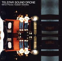 Telstar Sound Drone - Mirror Pieces Golden Needles