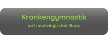 Button Aufschrift Krankengymnastik auf neurologischer Basis grau grüne Schrift