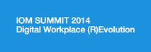 IOM Summit: The Digital Workplace Revolution