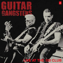 GUITAR GANGSTERS - Live At The 100 Club