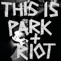 Park + Riot - This is