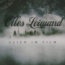 """""""Alien im Film"""", der neueste Song von Olles Leiwand"""