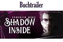 Buchtrailer Shadow inside, Veronica More