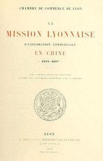 Couverture. Mission lyonnaise d'exploration commerciale en Chine, 1895-1897. Récits de voyages. —  A. Rey et Cie, imprimeurs-éditeurs, Lyon, 1898.