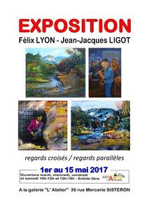 Exposition Félix Lyon Jean Jacques Ligot Sist'Arts 2017