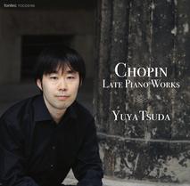 津田裕也、ショパン後期ピアノ作品集、CD
