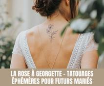 La Rose à Georgette - Tatouages éphémères pour futurs mariés
