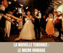 La nouvelle tendance pour les futurs mariés, le micro mariage
