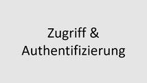 Zugriff und Authentifizierung