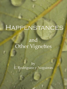 Happenstances and Other Vignettes