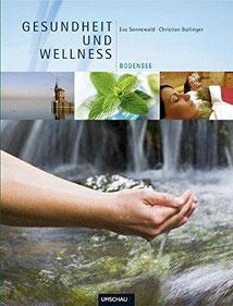 """Texte: """"Gesundheit und Wellness Bodensee"""", Verlag Neue Umschau, 2010"""