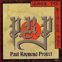 PAUL RAYMOND PROJECT - Under The Rising Sun (1989)