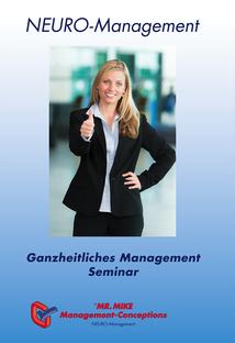 Flyer,Ganzheitliches Management,Neuromanagement,Mr.Mike Management,Seminar